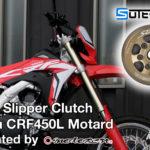 CRF450L モタード化プロジェクト Vol.3 SUTERスリッパークラッチ取り付け presented by MOTOZEN